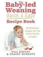 Il Baby-LED Svezzamento Quick & Easy ricette da Gill rapley & Tracey murkett