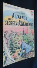 "A l'affut des secrets allemands (collection ""patrie"" n°81)"