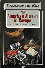 Experiences of War : The American Airman in Europe by Roger A. Freeman (1991,...