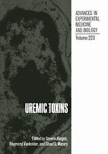 Uremic Toxins (Advances in Experimental Medicine and Biology) (Vol 223)