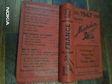 GUIDE MICHELIN ROUGE FRANCE 1947 COMPLET en Excellent Etat