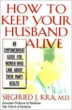 How to Keep Your Husband Alive: An Empowerment Too