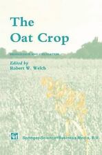 World Crop Ser.: The Oat Crop : Production and Utilization (2012, Paperback)
