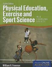 Physical Education, Exercise and Sport Science in a Changing Society by William