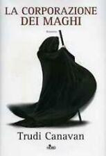LA CORPORAZIONE DEI MAGHI. THE BLACK MAGICIAN TRILOGY VOL. I - TRUDI CANAVAN