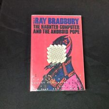 """1981 Ray Bradbury """"the Haunted Computer and the Android Pope"""" 1st ed. H/C sci-fi"""