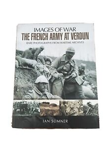 French Army at Verdun by Images of War. WWI book, like new