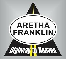 """Highway to Heaven Memorial Sticker - Aretha Franklin aprox. 5""""x4"""" memory death"""
