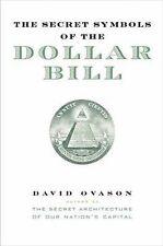 The Secret Symbols of the Dollar Bill by David Ovason