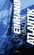 Einhand um den Atlantik von Guido Dwersteg (2016, Gebundene Ausgabe)   Buch