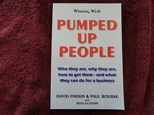 PUMPED UP PEOPLE  BY  DAVID PARKIN & PAUL BOURKE **