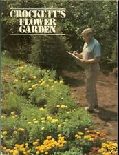 Crockett's Flower Garden - practical month-to-month info for 100 flowers, PB