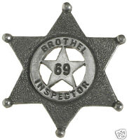 BROTHEL INSPECTOR OLD WEST LAWMAN POLICE BADGE Obsolete Made in USA 69