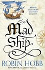 The Mad Ship (The Liveship Traders) New Paperback Book Robin Hobb