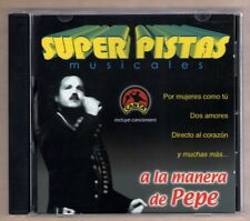 SUPER PISTAS MUSICALES like new cd A LA MANERA DE PEPE - 12 PISTAS (TRACKS)