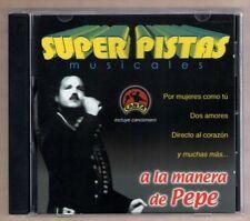 SUPER PISTAS MUSICALES like new cd A LA MANERA DE PEPE - 12 PISTAS (TRACKS)