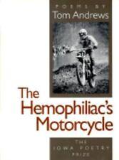 The Hemophiliac's Motorcycle: Poems (Iowa Poetry Prize)-ExLibrary