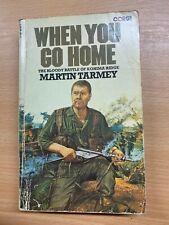 "1975 ""WHEN YOU GO HOME"" MARTIN TARMEY WW2 WAR FICTION PAPERBACK BOOK (P2)"