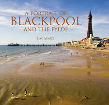 A Portrait of Blackpool and the Fylde