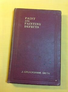 Antique Book 1912 : PAINT & PAINTING DEFECTS : Very Good Condition