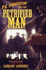 P. K. Pinkerton: P. K. Pinkerton and the Petrified Man 2 by Caroline Lawrence (2