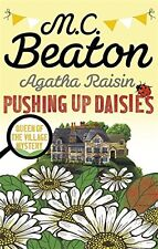 M C BEATON __ AGATHA RAISIN PUSHING UP DAISIES __ BRAND NEW __ FREEPOST UK