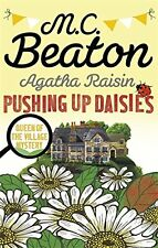 M C BEATON __ AGATHA RAISIN PUSHING UP DAISIES __ BRAND NEW __ FREEPOST UK