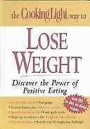 THE COOKING LIGHT WEIGHT TO LOSE WEIGHT DISCOVER THE POWER OF POSITIVE EATING