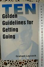 TEN Golden Guidelines for Getting Going by Graham Laycock