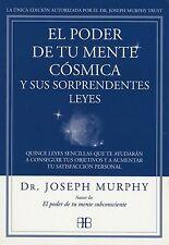EL PODER DE TU MENTE COSMICA Y SUS SORPRENDENTES LEYES, POR: JOSEPH MURPHY