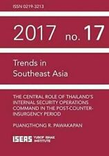 The Central Role of Thailand's Internal Security Operations Com... 9789814786812