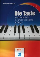 Floer, Friedhelm: Die Taste Band 1 : Keyboardschule für kleine und gr. Anfänger