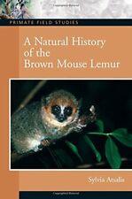 A Natural History of the Brown Mouse Lemur, Atsalis, Sylvia, 9780132432719-,