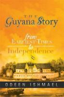 The Guyana Story: From Earliest Times to Independence (Paperback or Softback)