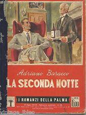 "LES ROMANS DE LA PALMA n. 166 ""LA SECONDE NUIT"" par A. BARACCO - MONDADORI 1942"