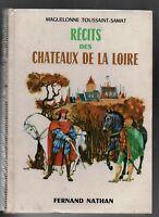 Contes et Légendes; RÉCITS DES CHÂTEAUX DE LA LOIRE. Nathan 1981. TBE