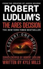 Robert Ludlum's The Ares Decision Covert-One series