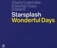 Charly Lownoise & Mental Theo pres. Starsplash Wonderful days (2001) [Maxi-CD]
