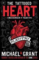 The Tattooed Heart: A Messenger of Fear Novel,Michael Grant