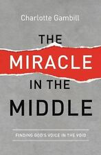 The Miracle in the Middle by Charlotte Gambill (2015, Paperback)