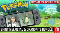 Pokemon Let's GO Shiny Perfect IV Melmetal & Dragonite [Fast Delivery]