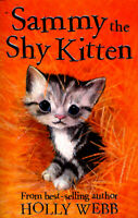 Animal stories: Sammy the shy kitten by Holly Webb (Paperback) Amazing Value
