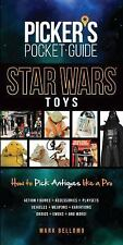 STAR WARS Toys:How to Pick Antiques Like a Pro by Mark Bellomo * NEW & FREE SHIP