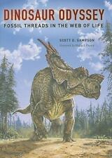Dinosaur Odyssey: Fossil Threads in the Web of Life, Sampson, Scott D., Good Con