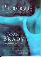 Prologue an Unconventional Life By Joan Brady
