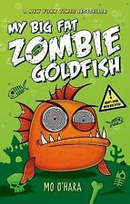 (NEW) My Big Fat Zombie Goldfish Bk. 1 by Mo O'Hara (2013, Hardcover)