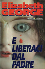 ELIZABETH GEORGE : E LIBERACI DAL PADRE [MA03]