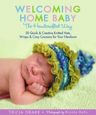 Welcoming Home Baby the Handcrafted Way by Tricia Drake Paperback Mint Cond.