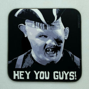 HEY YOU GUYS - Sloth from The Goonies - Drinks Coaster / Bar Mat - Sturdy, Gloss