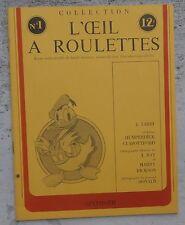 L'oeil à roulettes n°1 rare Fanzine 1976 Tardi Humperdick Clabottford état NEUF